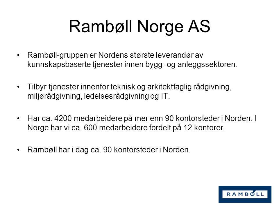 Rambøll Norge AS Rambøll-gruppen er Nordens største leverandør av kunnskapsbaserte tjenester innen bygg- og anleggssektoren.
