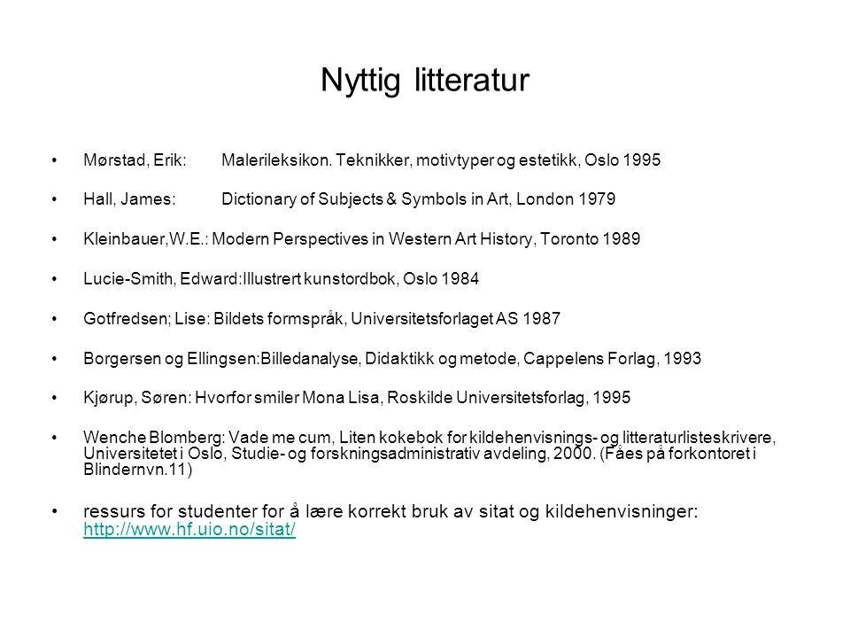 Nyttig litteratur Mørstad, Erik: Malerileksikon. Teknikker, motivtyper og estetikk, Oslo 1995.
