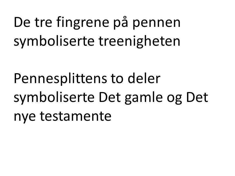De tre fingrene på pennen symboliserte treenigheten