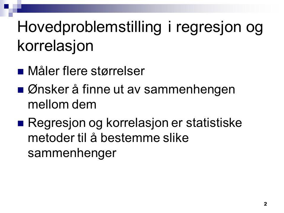 Hovedproblemstilling i regresjon og korrelasjon