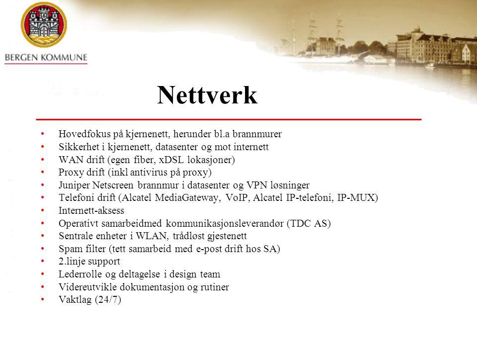 Nettverk Hovedfokus på kjernenett, herunder bl.a brannmurer