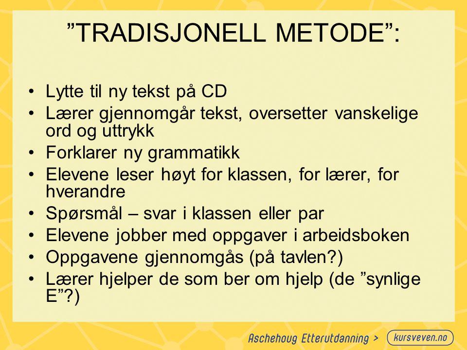 TRADISJONELL METODE :