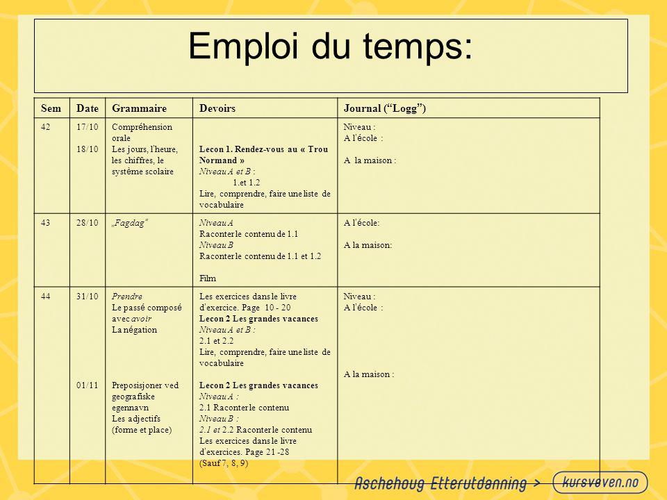 Emploi du temps: Sem Date Grammaire Devoirs Journal ( Logg ) 42 17/10