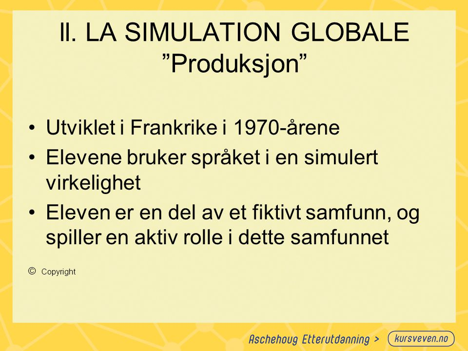 ll. LA SIMULATION GLOBALE Produksjon