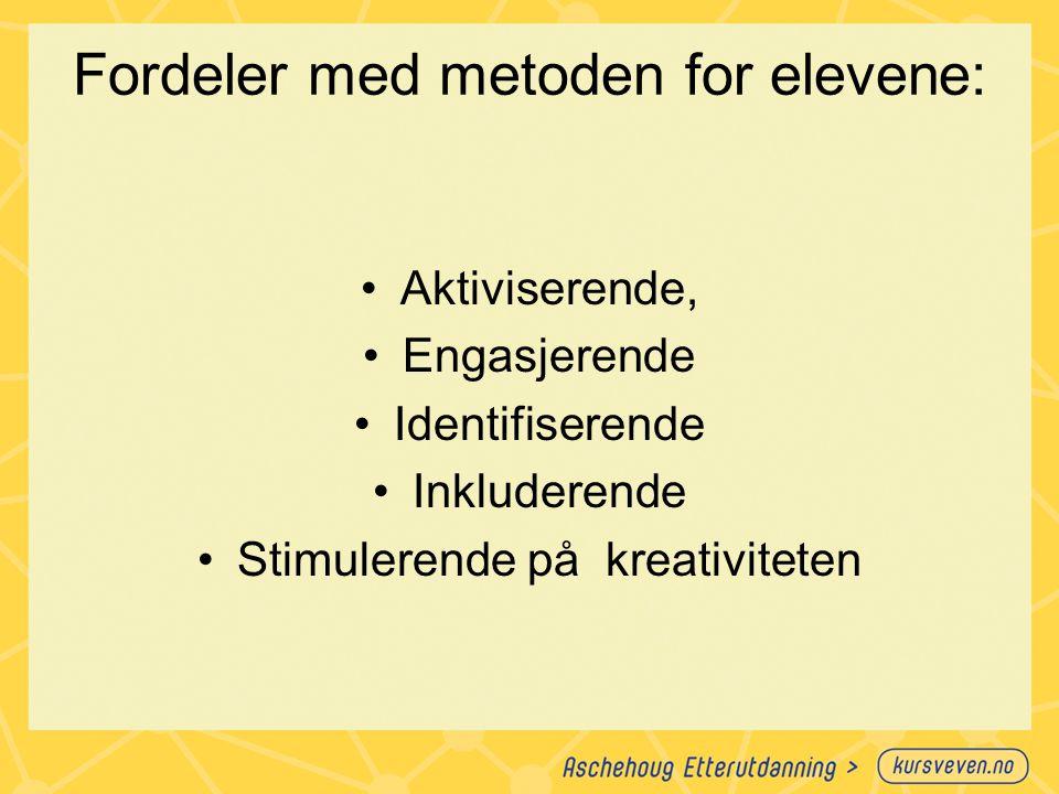 Fordeler med metoden for elevene:
