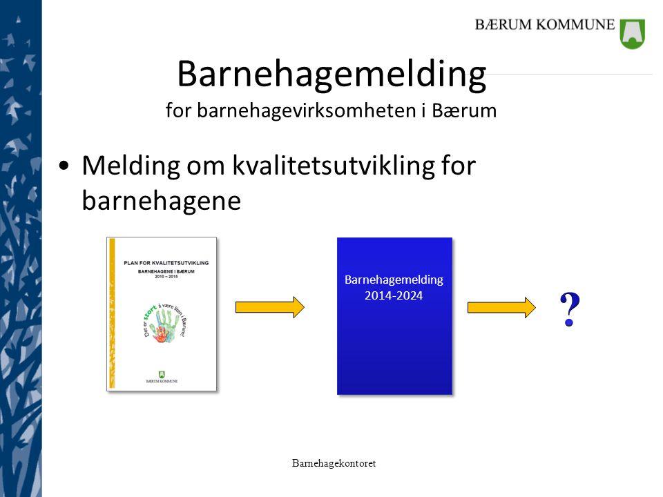 Barnehagemelding for barnehagevirksomheten i Bærum