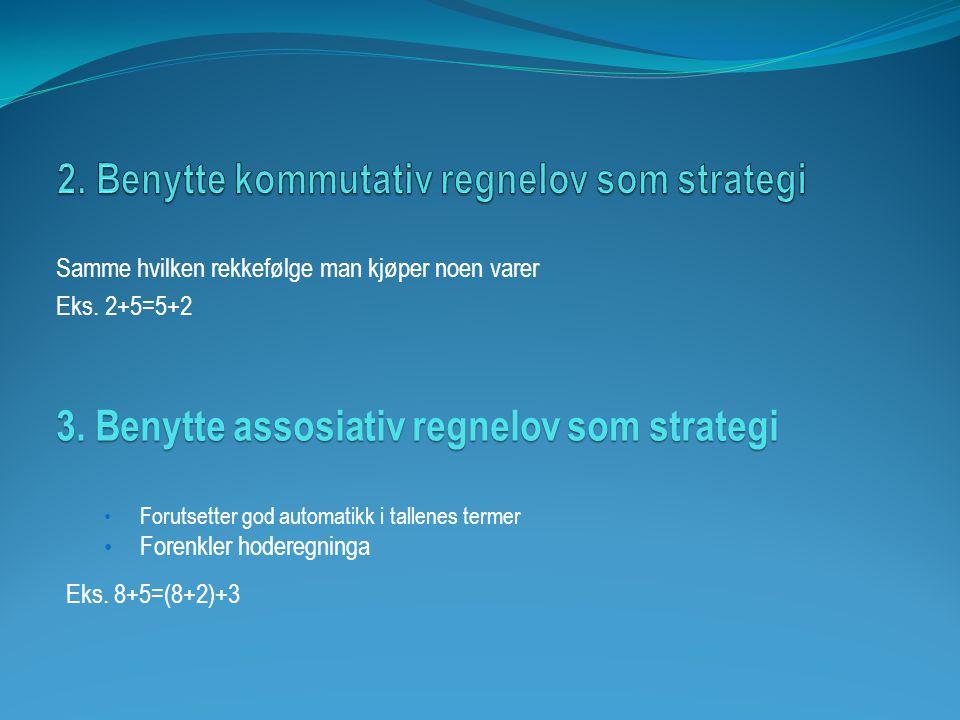 2. Benytte kommutativ regnelov som strategi