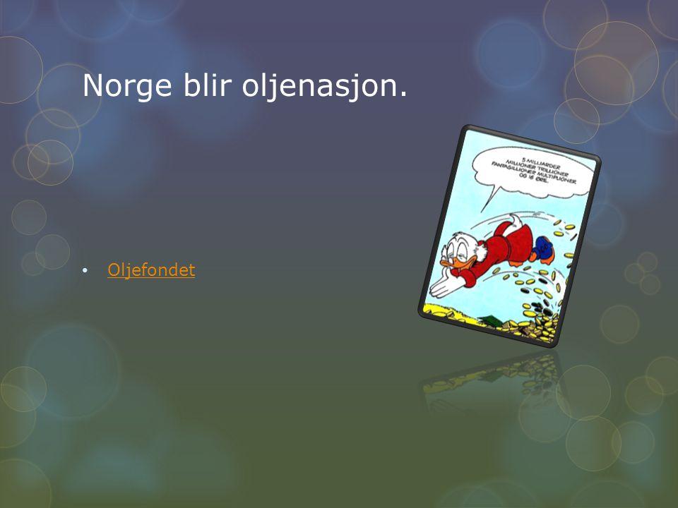 Norge blir oljenasjon. Oljefondet