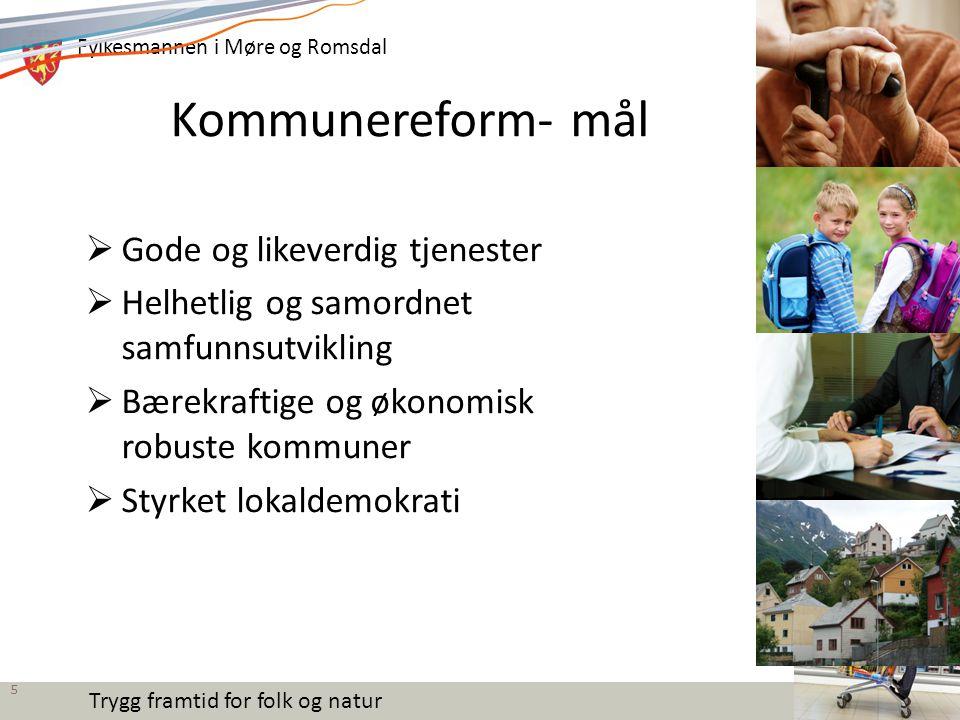 Kommunereform- mål Gode og likeverdig tjenester