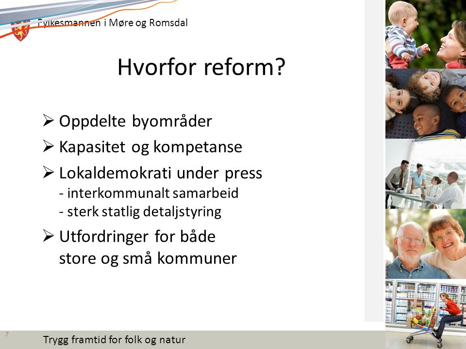 Hvorfor reform Oppdelte byområder Kapasitet og kompetanse