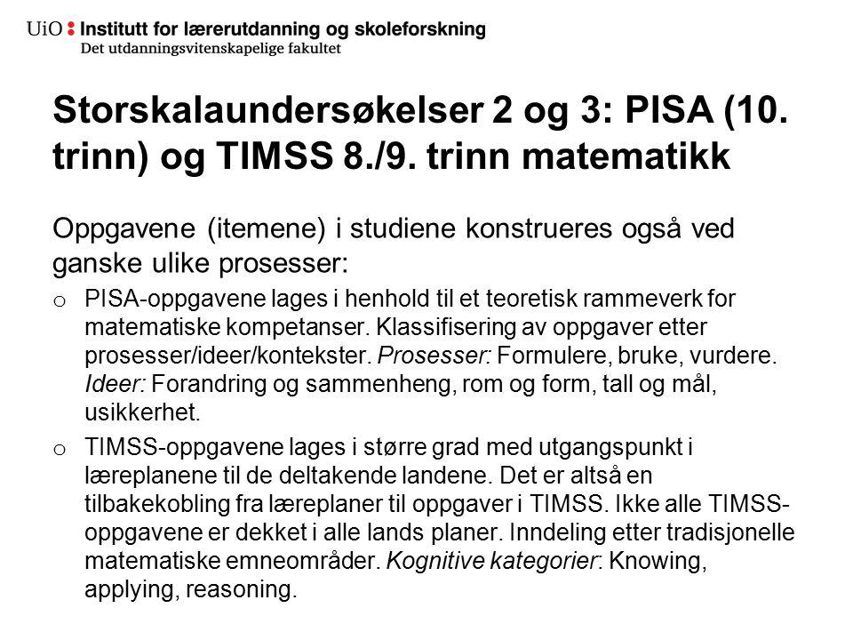 Storskalaundersøkelser 2 og 3: PISA (10. trinn) og TIMSS 8. /9