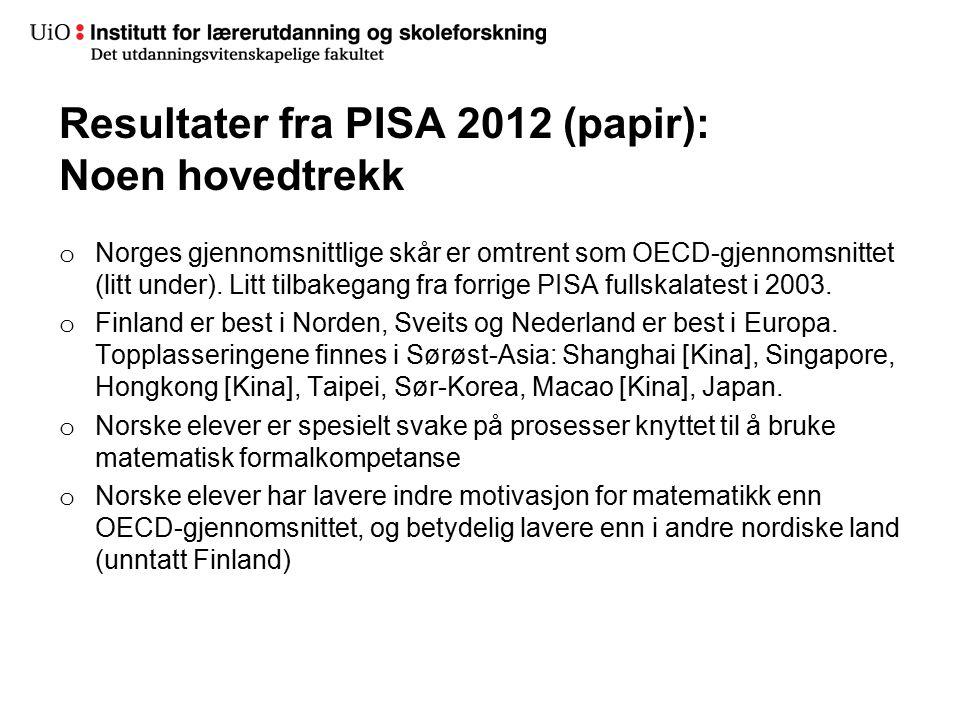 Resultater fra PISA 2012 (papir): Noen hovedtrekk