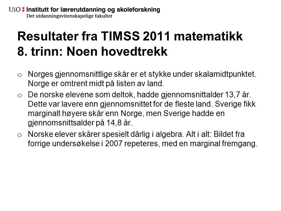 Resultater fra TIMSS 2011 matematikk 8. trinn: Noen hovedtrekk