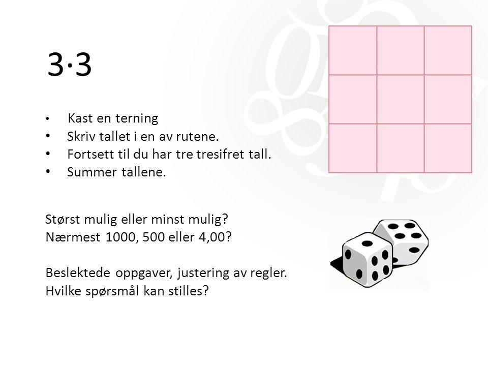 3·3 Skriv tallet i en av rutene.