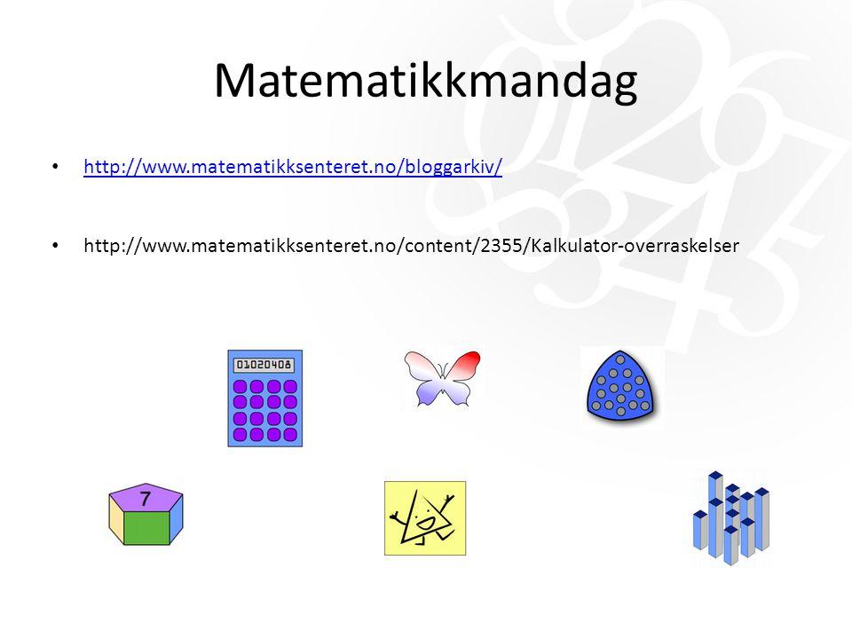 Matematikkmandag http://www.matematikksenteret.no/bloggarkiv/