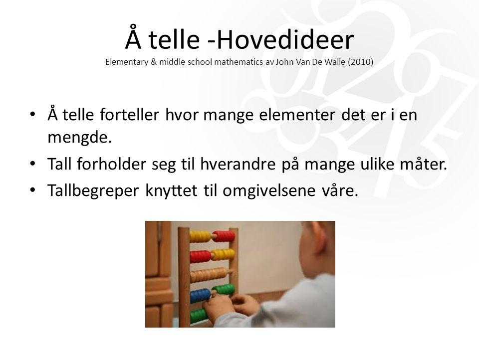 Å telle -Hovedideer Elementary & middle school mathematics av John Van De Walle (2010)