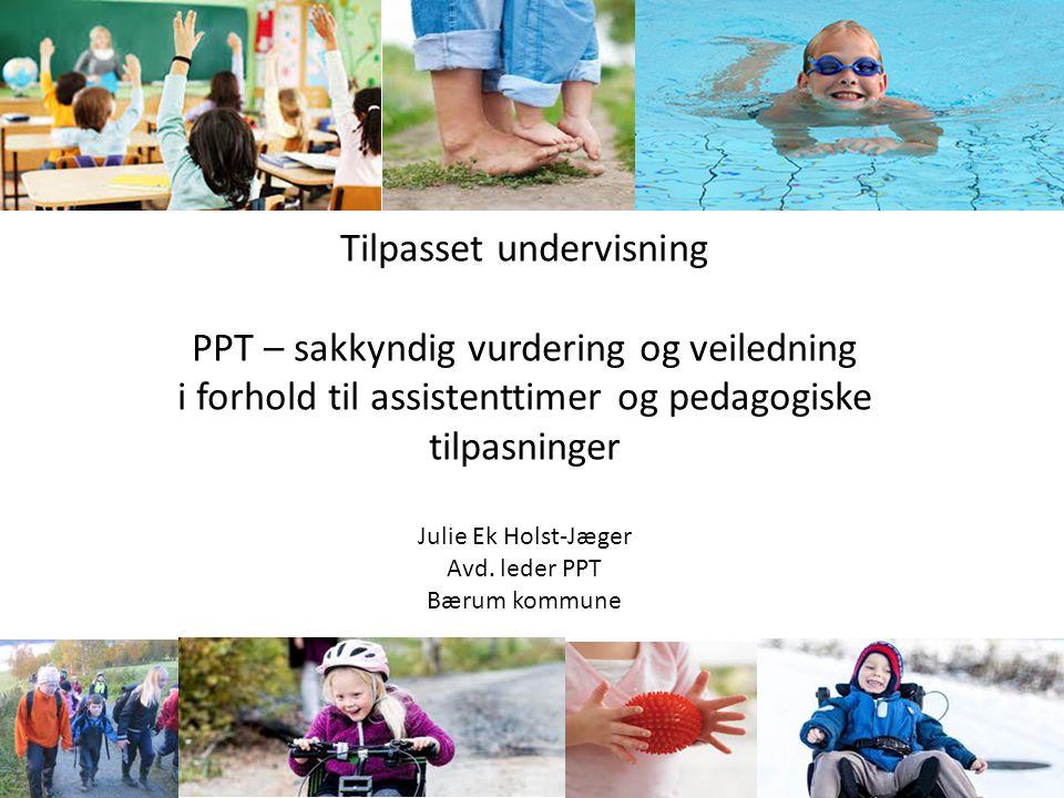 Tilpasset undervisning PPT – sakkyndig vurdering og veiledning