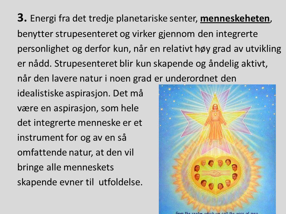 3. Energi fra det tredje planetariske senter, menneskeheten,