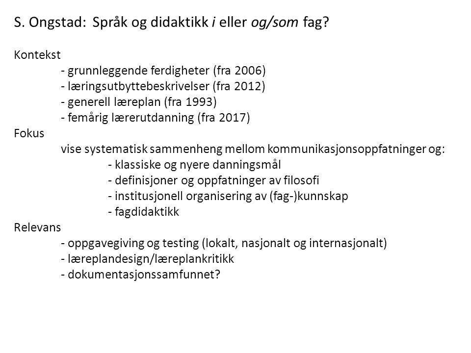 S. Ongstad: Språk og didaktikk i eller og/som fag