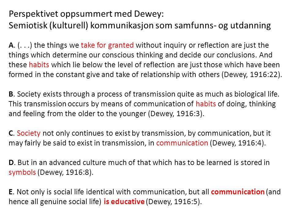 Perspektivet oppsummert med Dewey: