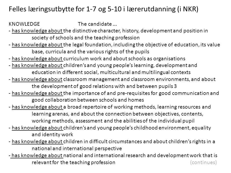 Felles læringsutbytte for 1-7 og 5-10 i lærerutdanning (i NKR)