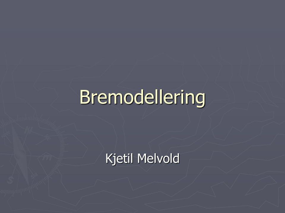 Bremodellering Kjetil Melvold