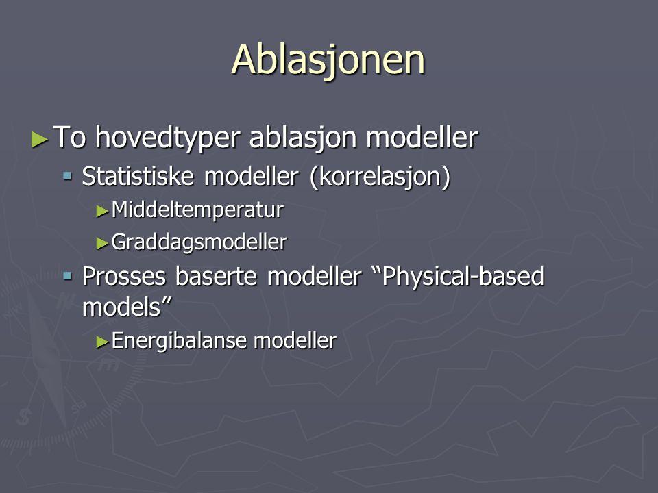 Ablasjonen To hovedtyper ablasjon modeller