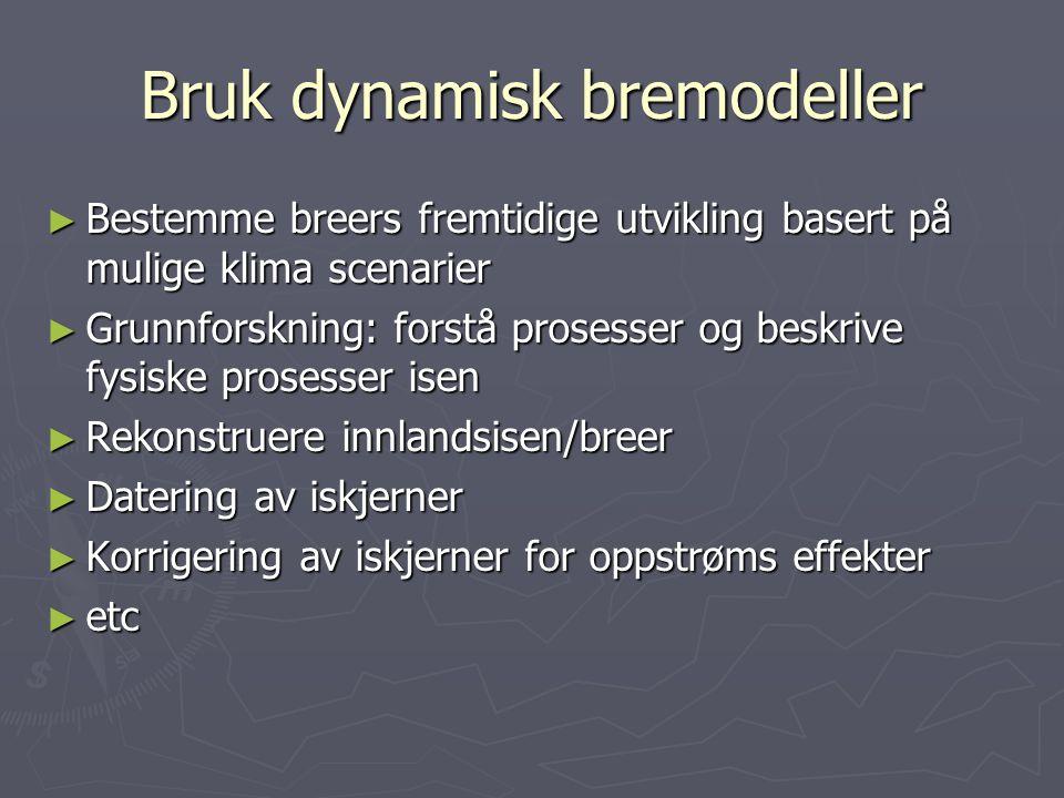 Bruk dynamisk bremodeller