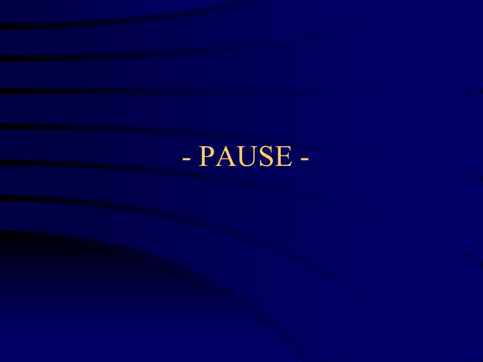 - PAUSE -
