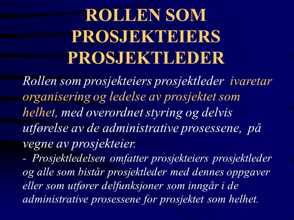 ROLLEN SOM PROSJEKTEIERS PROSJEKTLEDER