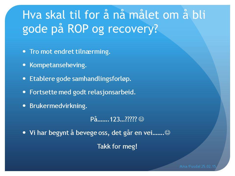 Hva skal til for å nå målet om å bli gode på ROP og recovery