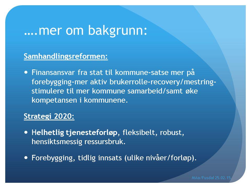 ….mer om bakgrunn: Samhandlingsreformen: