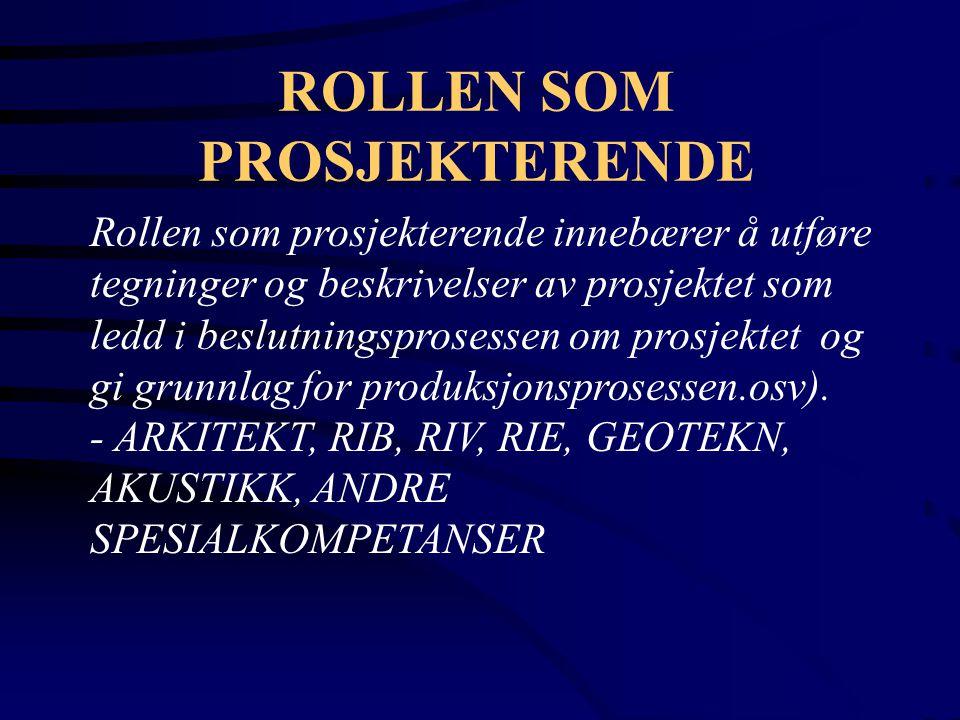 ROLLEN SOM PROSJEKTERENDE