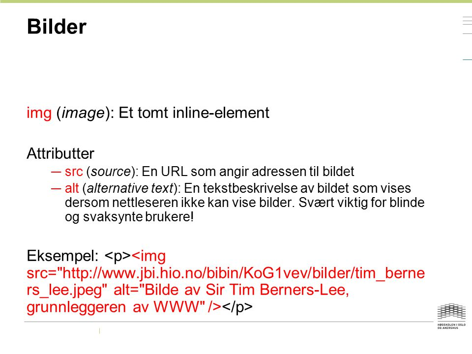 Bilder img (image): Et tomt inline-element Attributter
