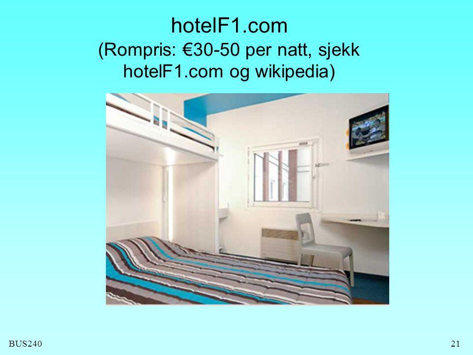 hotelF1.com (Rompris: €30-50 per natt, sjekk hotelF1.com og wikipedia)