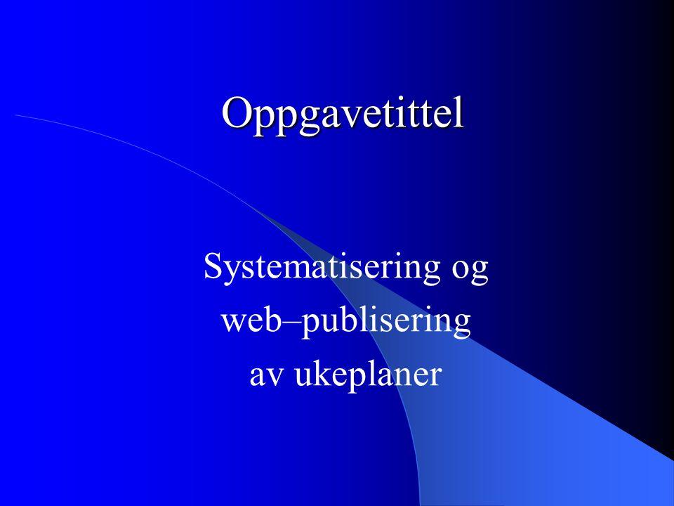 Systematisering og web–publisering av ukeplaner
