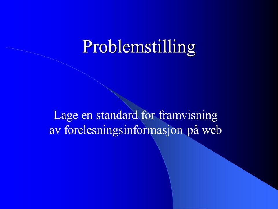 Lage en standard for framvisning av forelesningsinformasjon på web