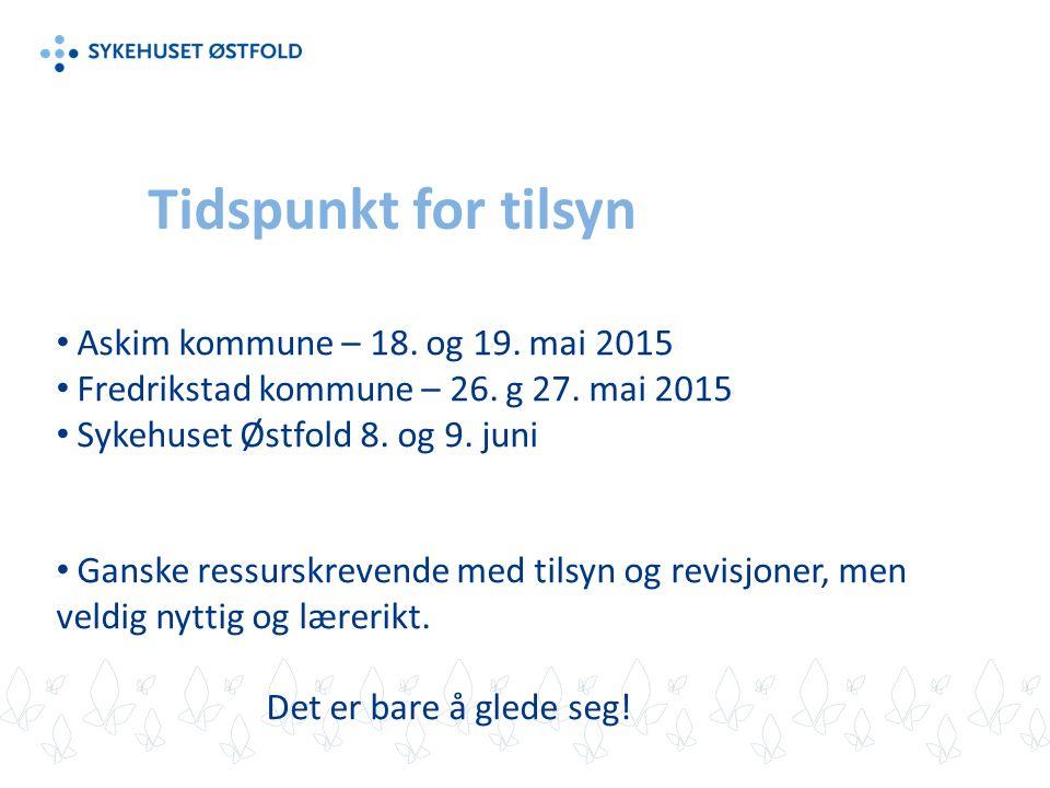 Tidspunkt for tilsyn Askim kommune – 18. og 19. mai 2015