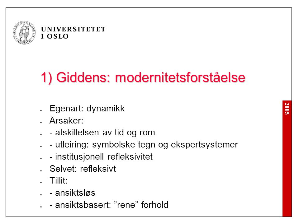 1) Giddens: modernitetsforståelse