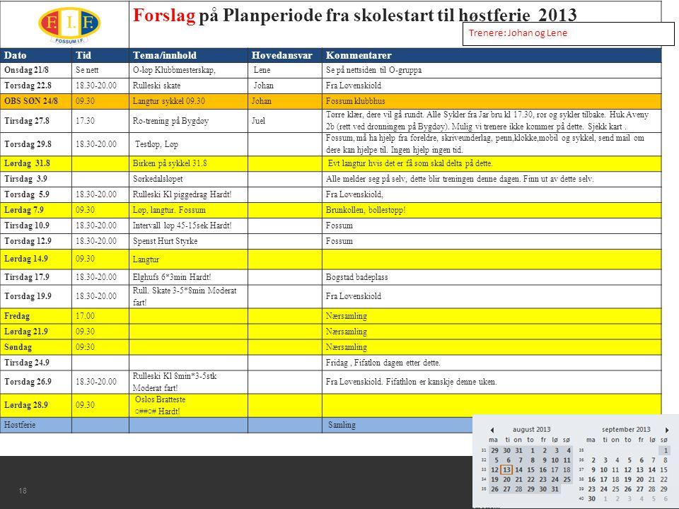 Forslag på Planperiode fra skolestart til høstferie 2013