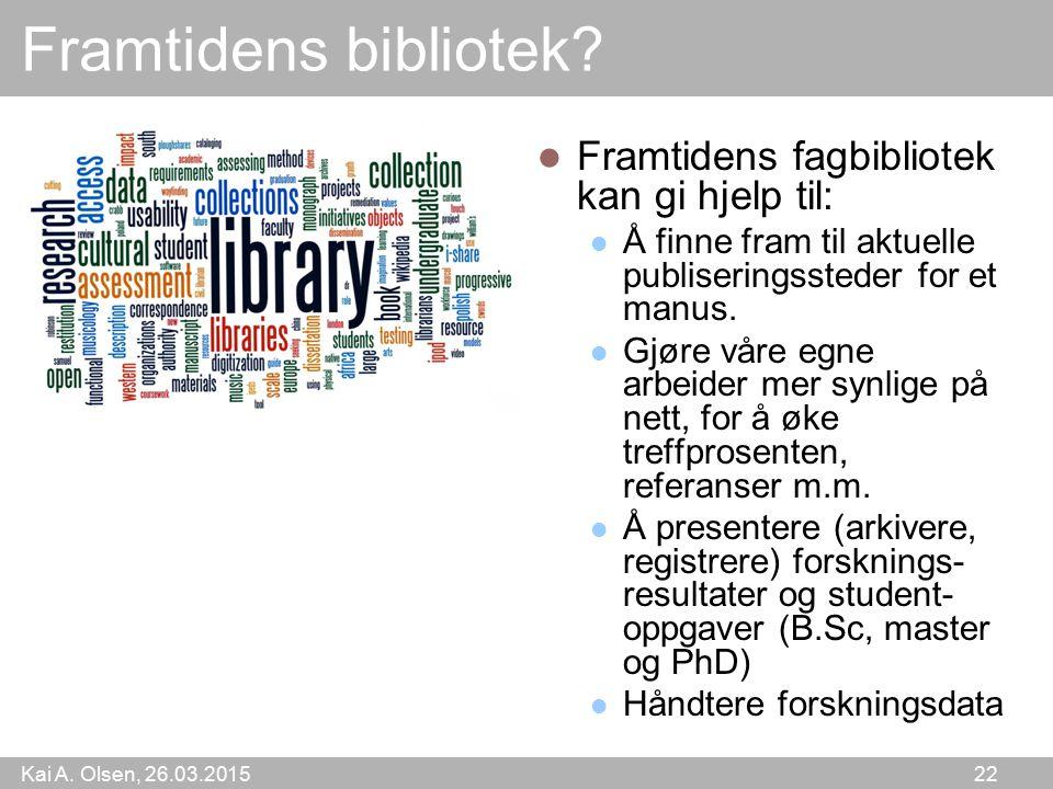 Framtidens bibliotek Framtidens fagbibliotek kan gi hjelp til: