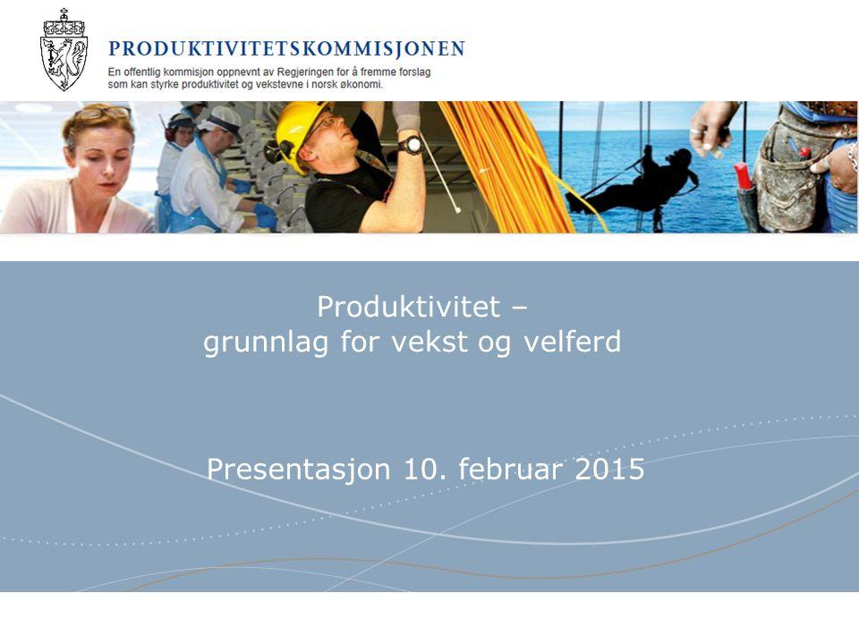 Produktivitet – grunnlag for vekst og velferd