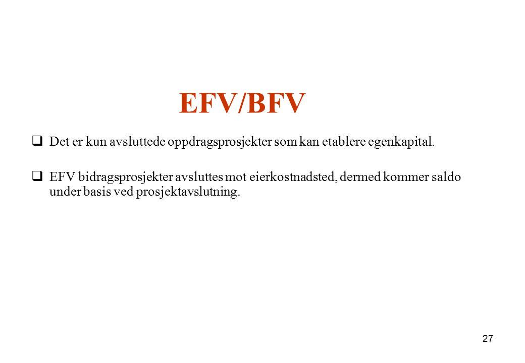 EFV/BFV Det er kun avsluttede oppdragsprosjekter som kan etablere egenkapital.