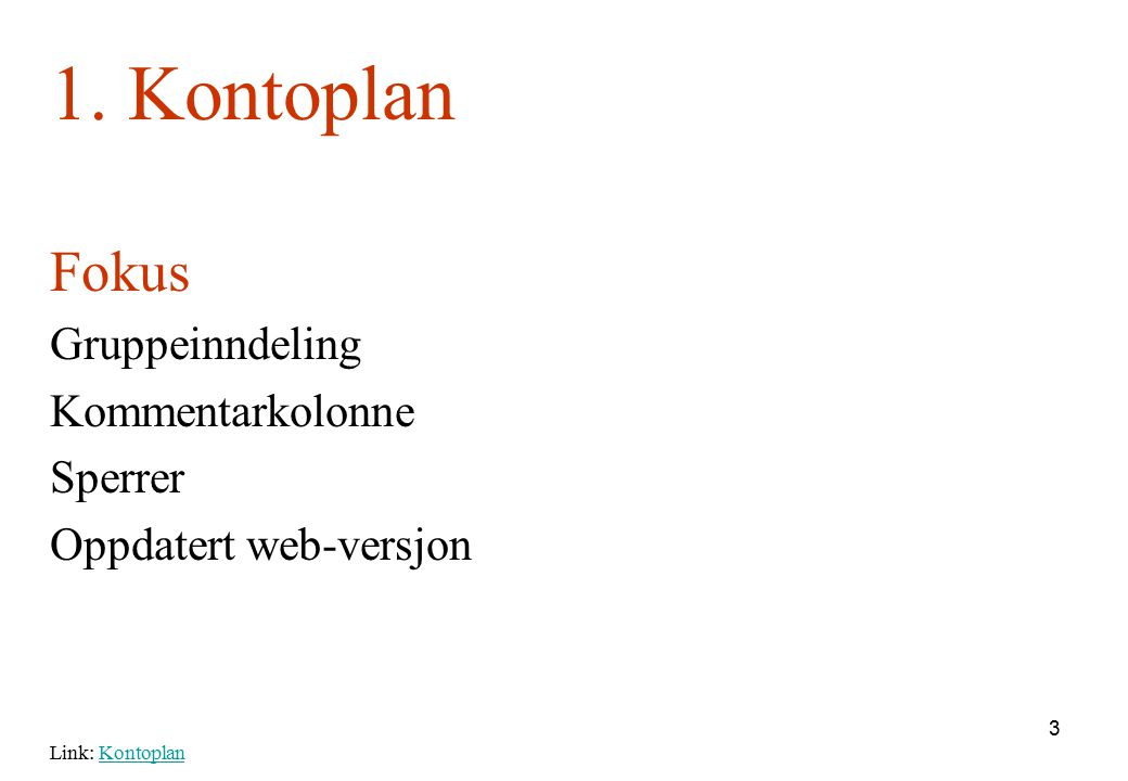 1. Kontoplan Fokus Gruppeinndeling Kommentarkolonne Sperrer