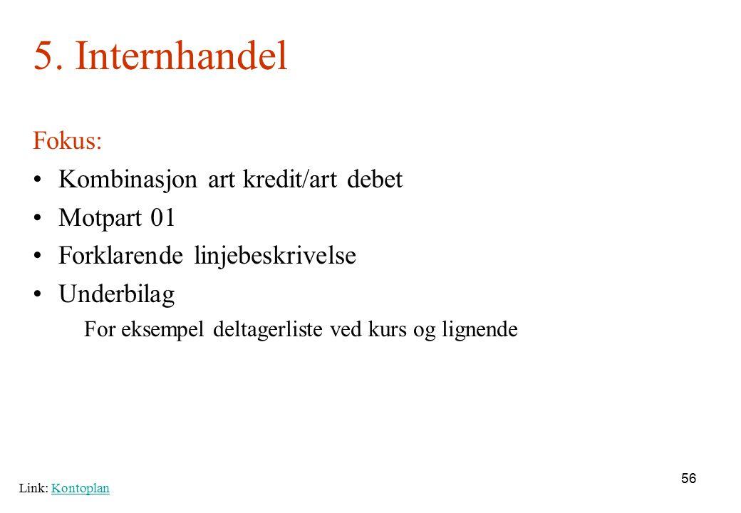 5. Internhandel Fokus: Kombinasjon art kredit/art debet Motpart 01