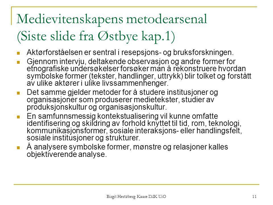Medievitenskapens metodearsenal (Siste slide fra Østbye kap.1)