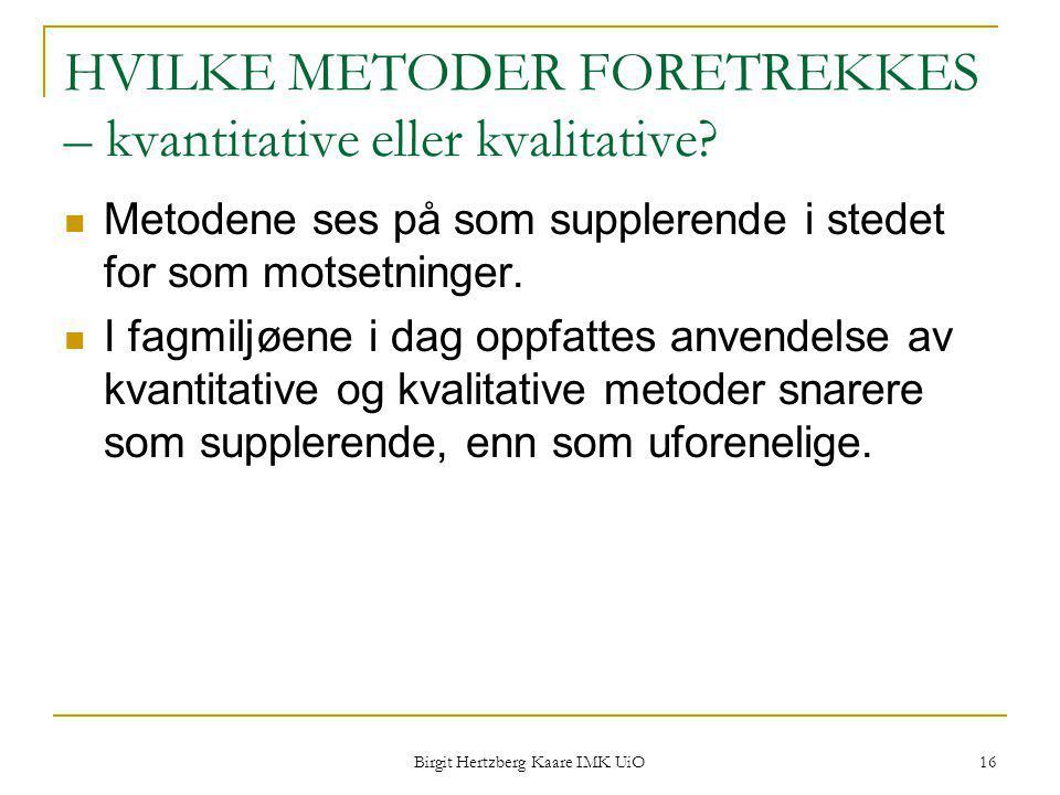 HVILKE METODER FORETREKKES – kvantitative eller kvalitative
