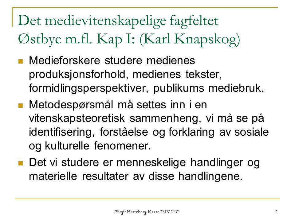 Det medievitenskapelige fagfeltet Østbye m.fl. Kap I: (Karl Knapskog)