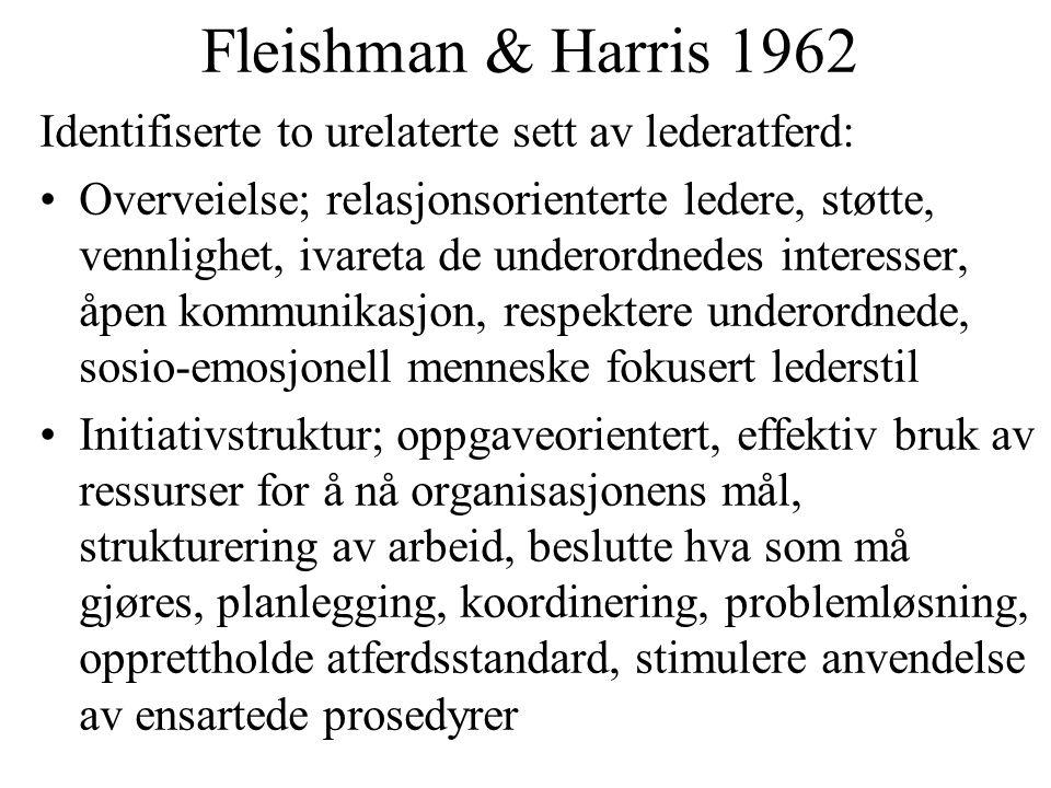 Fleishman & Harris 1962 Identifiserte to urelaterte sett av lederatferd: