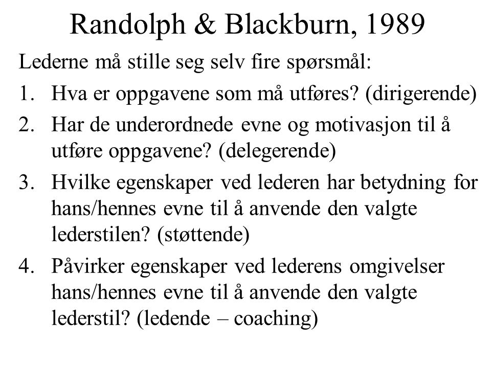 Randolph & Blackburn, 1989 Lederne må stille seg selv fire spørsmål:
